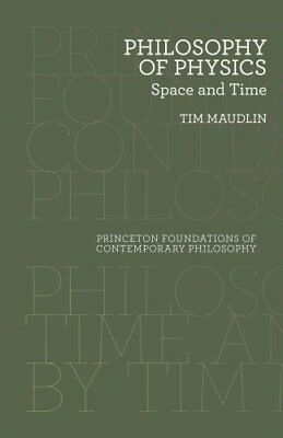 Philosophy of Physics Space and Time by Tim Maudlin 9780691165714