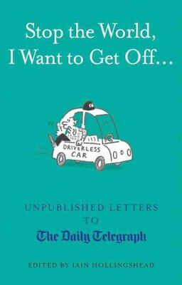 Stop the World, I Want to Get Off... Unpublished Letters to the... 9781781315453