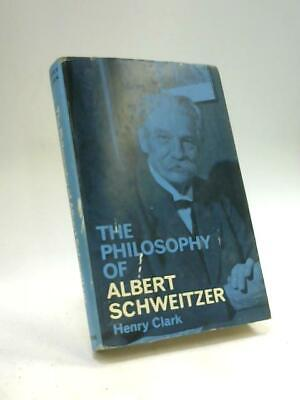 The Philosophy of Albert Schweitzer (Henry Clark - 1964) (ID:42034)
