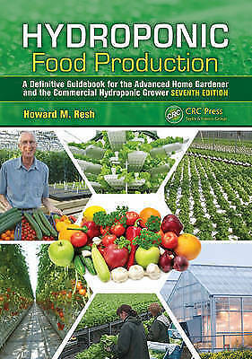 Hydroponic Food Production: A Definitive Guidebook for the Advanced Home...