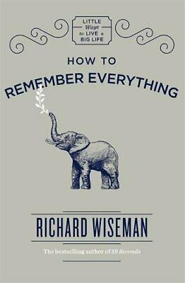 How to Remember Everything by Wiseman, Richard Book The Cheap Fast Free Post