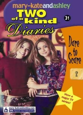 Two Of A Kind Diaries (31) - Dare to Scare By Mary-Kate Olsen, Ashley Olsen