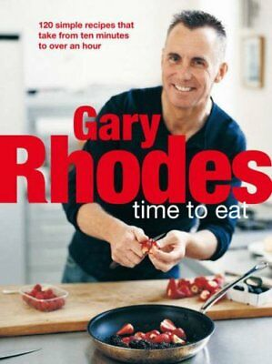 Time to Eat By Gary Rhodes