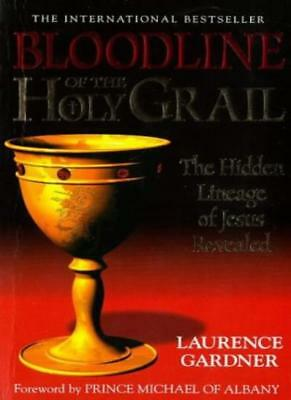 Bloodline of the Holy Grail: The Hidden Lineage of Jesus Reveal .9781862041523