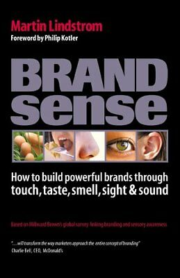 Brand Sense: How to Build Powerful Brands Through Touch, Taste, Smell, Sight an