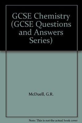 GCSE Chemistry (GCSE Questions and Answers Series) By G.R. McDuell, Graham Boot