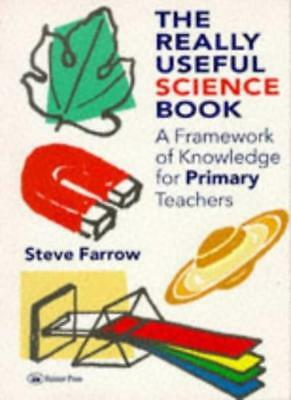 The Really Useful Science Book: Framework of Knowledge for Primary Teachers By