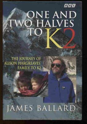 One and Two Halves to K2 By Jim Ballard