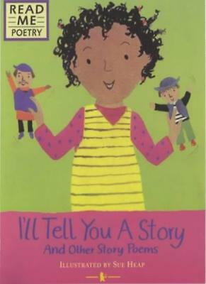 I'll Tell You a Story and other story poems (Read Me: Poetry) By  S. Ellis, Sue