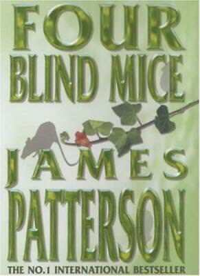 Four Blind Mice By  James Patterson. 9780747263494