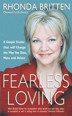 Fearless Loving: 8 Simple Truths That Will Change the Way You Date, Mate and Re