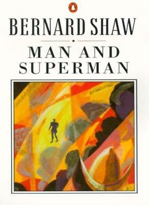 Man and Superman (The Shaw library) By George Bernard Shaw