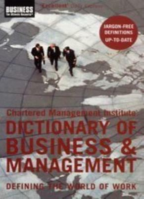 The Chartered Management Institute Dictionary of Business and Management: Defin