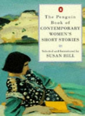 The Penguin Book of Contemporary Women's Short Stories By  Susan Hill