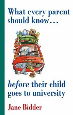 What Every Parent Should Know Before their Child Goes to University By Jane Bid