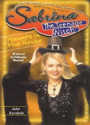 Haunts in the House (Sabrina, the Teenage Witch) By  John Vornholt