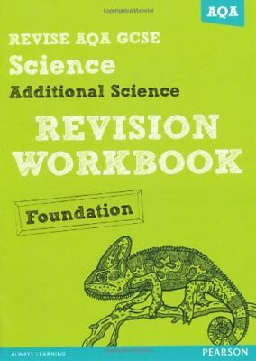 Revise AQA: GCSE Additional Science A Revision Workbook Foundation (REVISE AQA