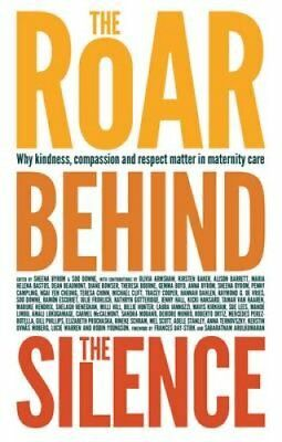 The Roar Behind the Silence Why kindness, compassion and respec... 9781780661803