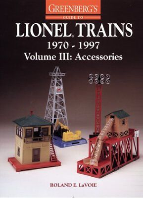 Greenbergs Guide to Lionel Trains, 1970-1997, Volume III: Accessories
