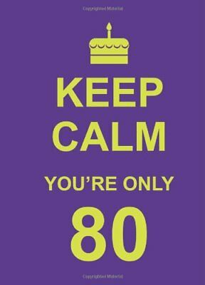 Keep Calm Youre Only 80
