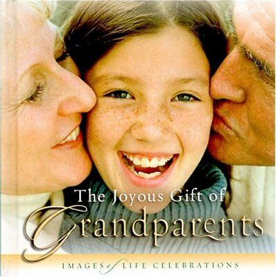 B001P80L0K The Joyous Gift of Grandparents (Images of Life Celebrations)