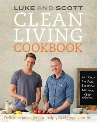 NEW Clean Living Cookbook By Luke Hines Paperback Free Shipping