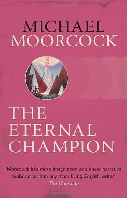 The Eternal Champion (Moorcocks Multiverse) by Moorcock, Michael Book The Cheap