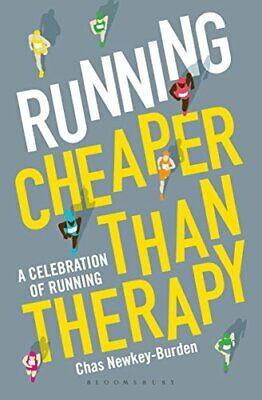 Running: Cheaper Than Therapy: A Celebration of Running by Newkey-Burden, Chas