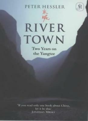 River Town: Two Years on the Yangtze By Peter Hessler. 9780719564802