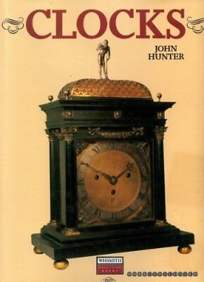 Clocks: An Illustrated History of Timepieces By John Hunter
