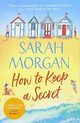 How To Keep A Secret: The new feel-good read for summer 2018. By Sarah Morgan