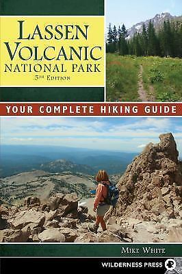 Lassen Volcanic National Park: Your Complete Hiking Guide, White, Mike