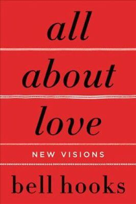 All About Love New Visions by Bell Hooks 9780060959470 (Paperback, 2001)