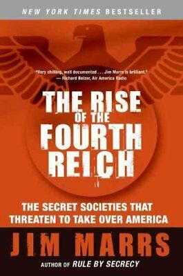 The Rise of the Fourth Reich The Secret Societies That Threaten... 9780061245596