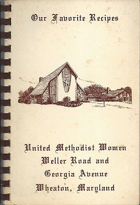 Wheaton Md 1977 Methodist Church Cook Book Our Favorite Recipes * Maryland Rare