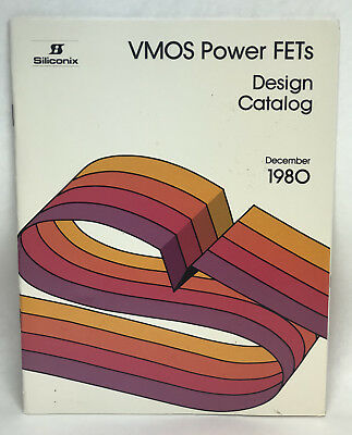 Siliconix Incorporated VMOS Power FETs Design Catalog December 1980 - 1/2