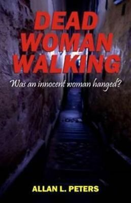 NEW Dead Woman Walking By Allan L Peters Paperback Free Shipping