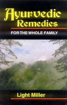 Ayurvedic Remedies for the Whole Family by Light Miller (Hardback)