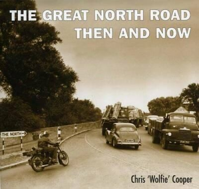 The Great North Road Then and Now by Chris Cooper 9781870067799