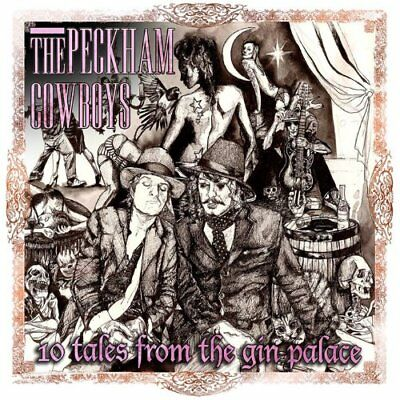 The Peckham Cowboys - 10 Tales From The Gin Palace - The Peckham Cowboys CD NELN