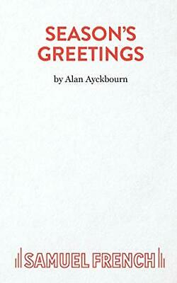 Season's Greetings by Alan Ayckbourn Paperback Book The Cheap Fast Free Post