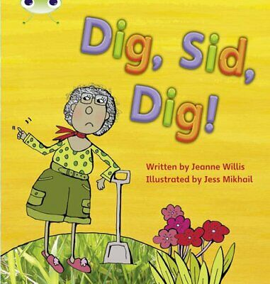 Bug Club Phonics Bug Set 03 Dig, Sid, Dig! by Willis, Jeanne Paperback Book The
