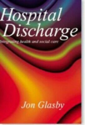 Hospital Discharge: Integrating Health and Social Care by Glasby, Jon Paperback