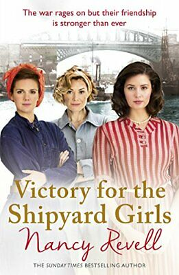 Victory for the Shipyard Girls: Shipyard Girls 5 (The Shipya... by Revell, Nancy