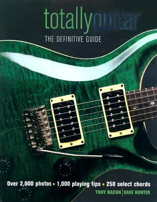 Totally Guitar: The Definitive Guide by Hunter, Dave Paperback Book The Cheap