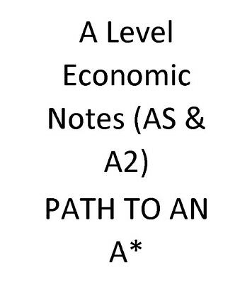 A LEVEL ECONOMICS hand written notes for all exam boards (A* NOTES, AS&A2)  (PDF)