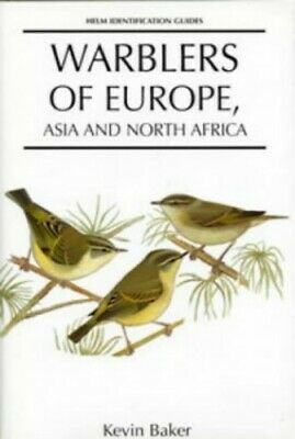 Warblers of Europe, Asia and North Africa (Helm Iden... by Baker, Kevin Hardback