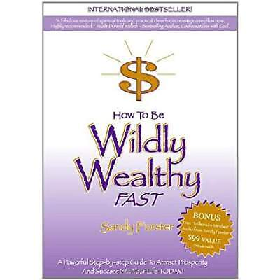Sandy Forster  How To Be WILDLY WEALTHY Fast   Guide to Attract Prosperity LOA