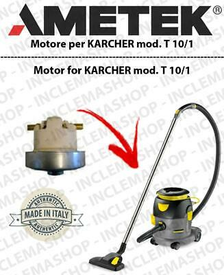 T 10/1  Ametek Vacuum Motor  for vacuum cleaner KARCHER