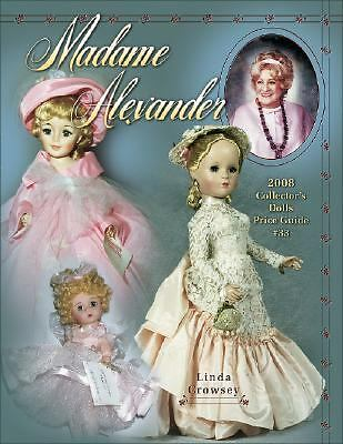 Madame Alexander 2008 Collector's Dolls Price Guide #33 (Madame Alexander Collec